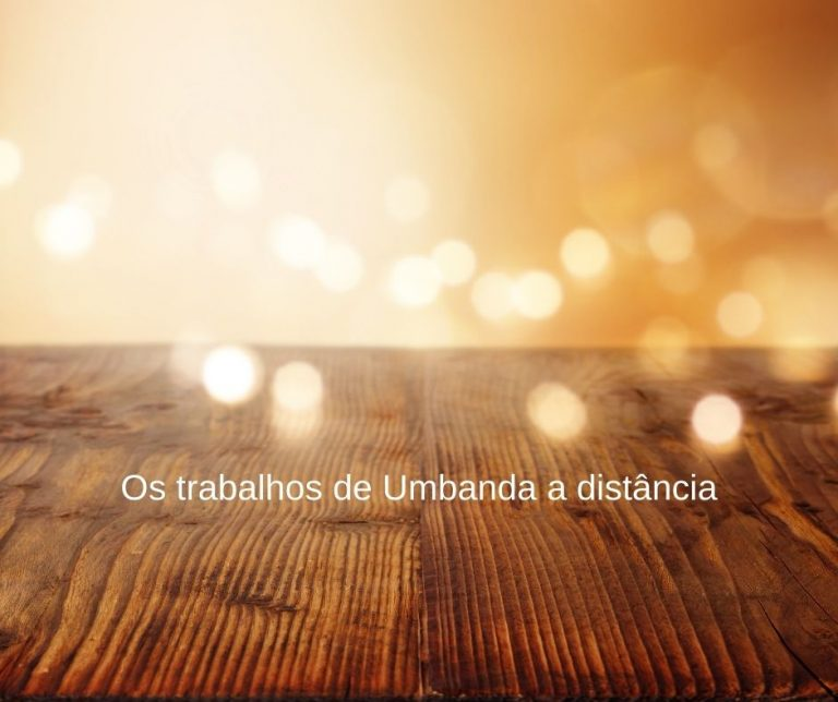 """Os trabalhos de Umbanda a distância chamam """"CORRENTE""""."""